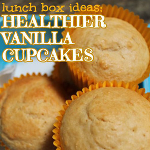 Lunch-Box-Ideas-Healthier-Vanilla-Cupcakes-recipe
