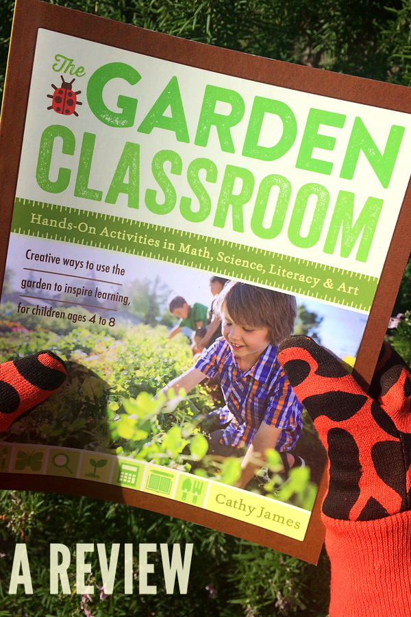 Gardening with Kids: A Review of The Garden Classroom