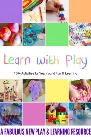 Learn with Play: 150+ play and learning activities for babies through kindergarteners
