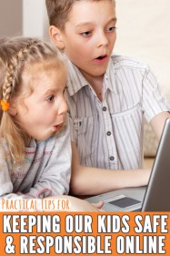 Practical Tips for Keeping Our Kids Safe & Responsible Online