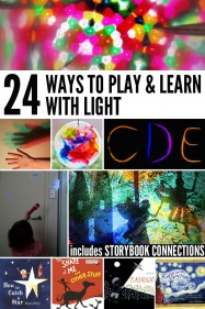 24 Ways to Play and Learn With Light
