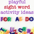 50 MORE Playful Sight Word Activity Ideas. Perfect for revising sight words and spelling words with beginning readers.