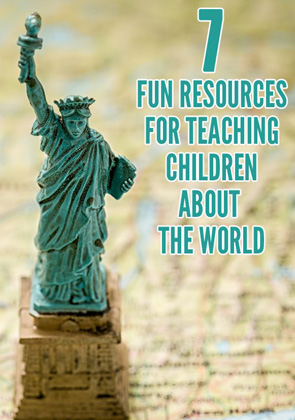 7-Fun-Resources-for-Teaching-Children-About-the-World