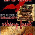 Cooking with Kids: How to Train A Dragon inspired viking feast. Plan and cook a feast together in celebration of the much-loved book or movie