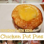 Dinners Kids Can Cook: Chicken Pot Pies Recipe