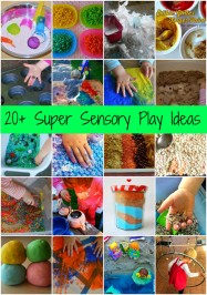 20+ Super Sensory Play Ideas