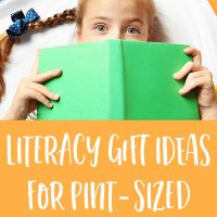 Literacy Gift Ideas for Kids