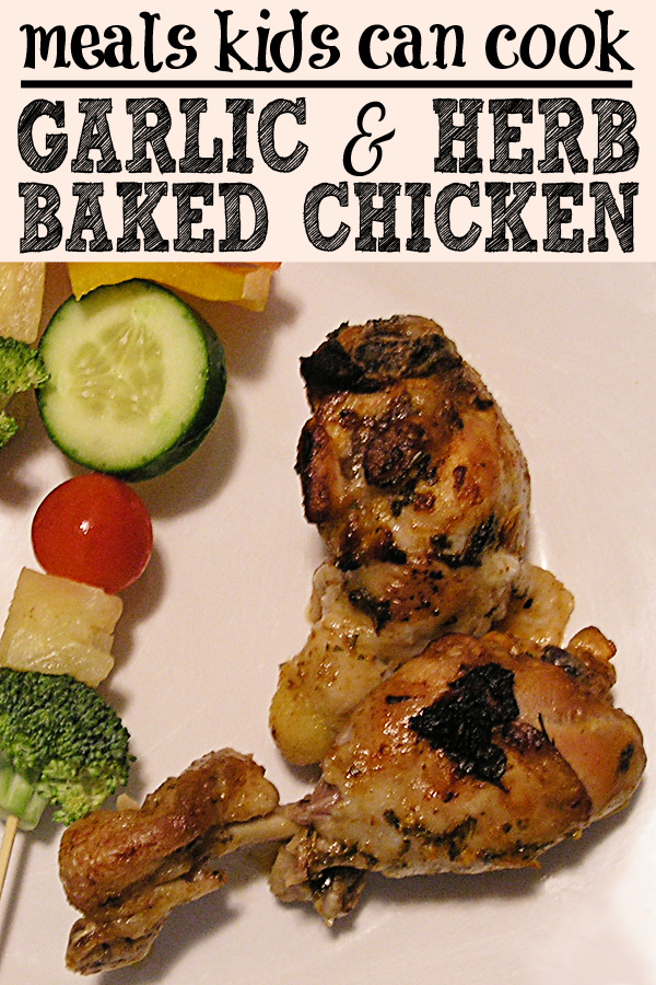 Meals Kids Can Cook Garlic And Herb Baked Chicken Recipe
