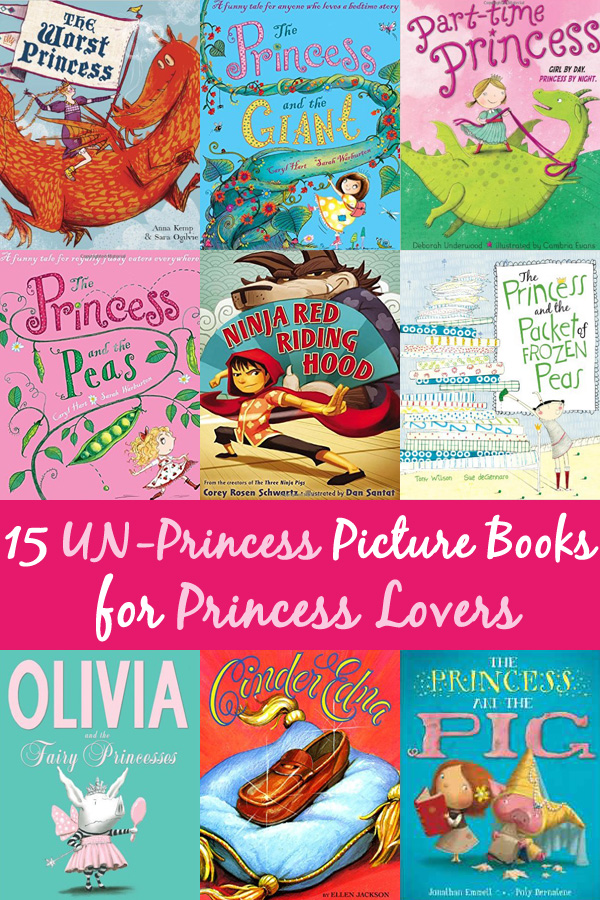 15 Fabulous Un-Princessy Princess Picture Books for Kids Who Love Princesses