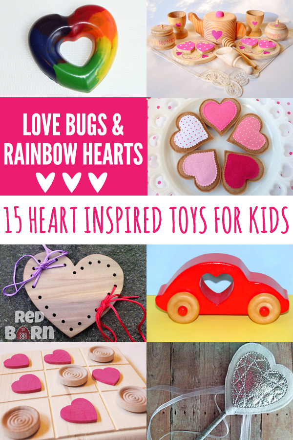 Love Bugs & Rainbow Hearts: 15 Heart Inspired Toys for Kids