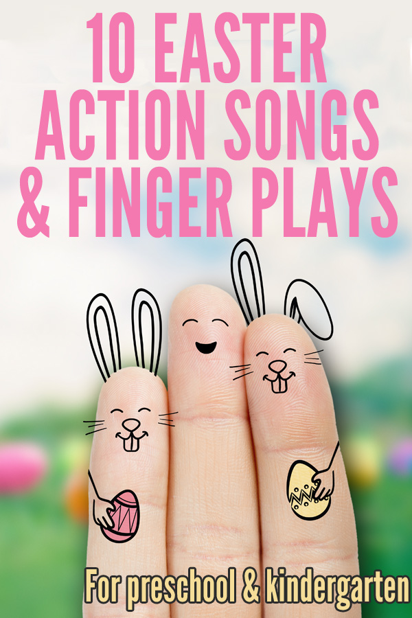 10 Easter Finger Plays & Action Songs for Preschool & Kindergarten