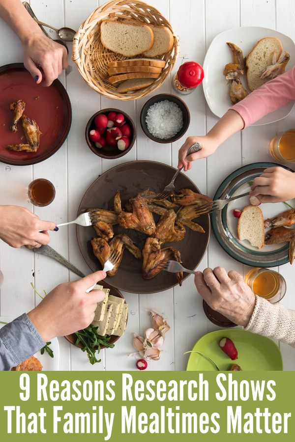9 Reasons Research Shows That Family Mealtimes Matter