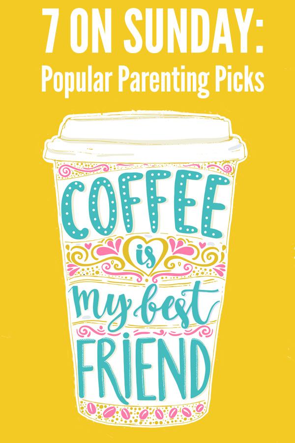 7 On Sunday: Popular Parenting Picks