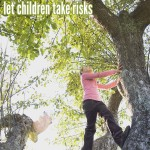 How much is too much? Learning to let go and let children take risks