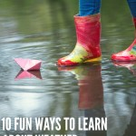 10 fun ways to teach kids about weather