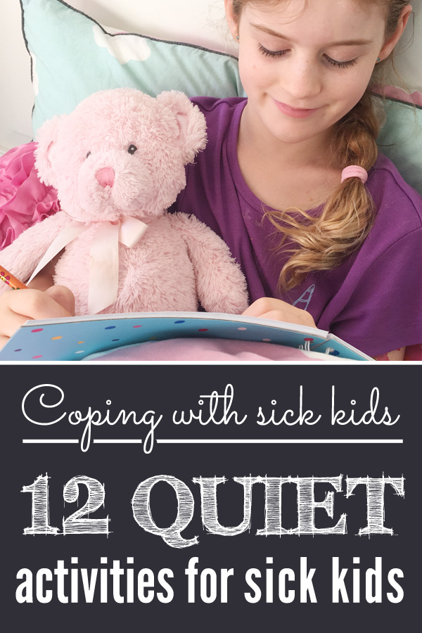 Coping When Kids Are Sick: 12 Quiet Activities for Sick Kids