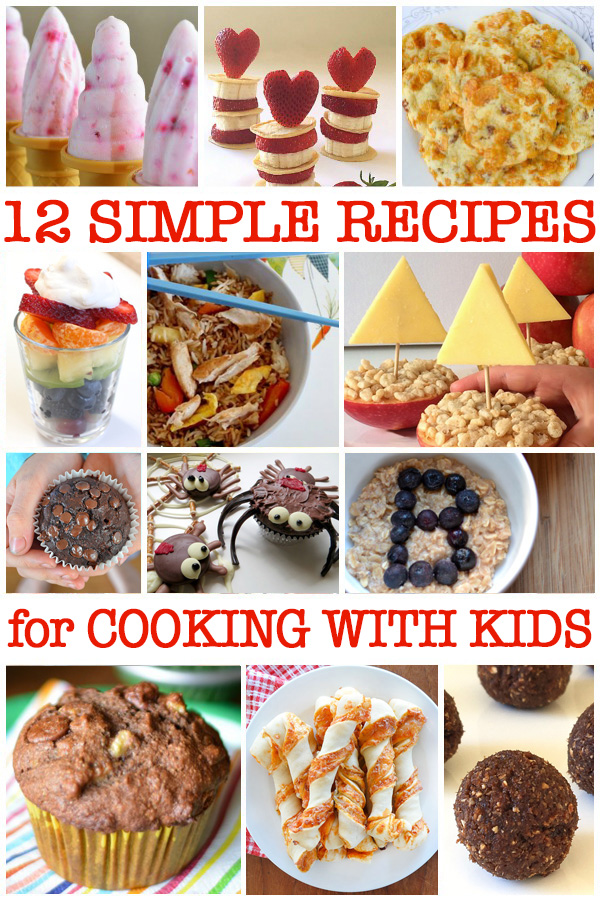 Simple Cooking for Kids 12 Delicious (and Easy!) Recipes to Try