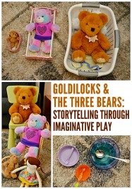 Goldilocks and Three Bears Storytelling and Imaginative Play for Toddlers and Preschoolers