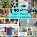 40 + Brilliant Backyard Science Experiments - A fabulous collection of simple science ideas for kids, divided into experiments exploring biological science, chemical science, earth and space science and physical science.