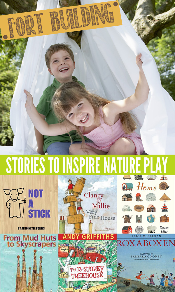 Story Inspired Nature Play: Fort Building