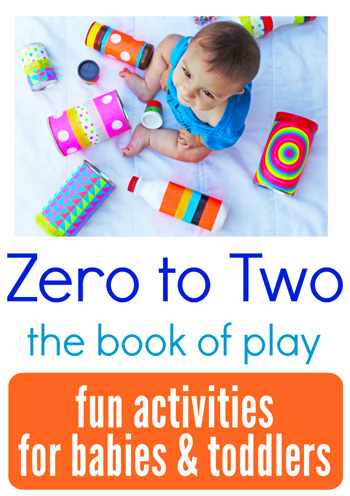Zero to Two:The Book of Play for Babies and Toddlers