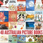 40 Fabulous Australian Picture Books by our favourite Australian authors