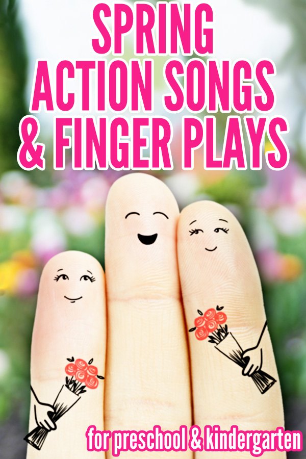 Spring Action Songs and Finger Plays for preschool and kindergarten