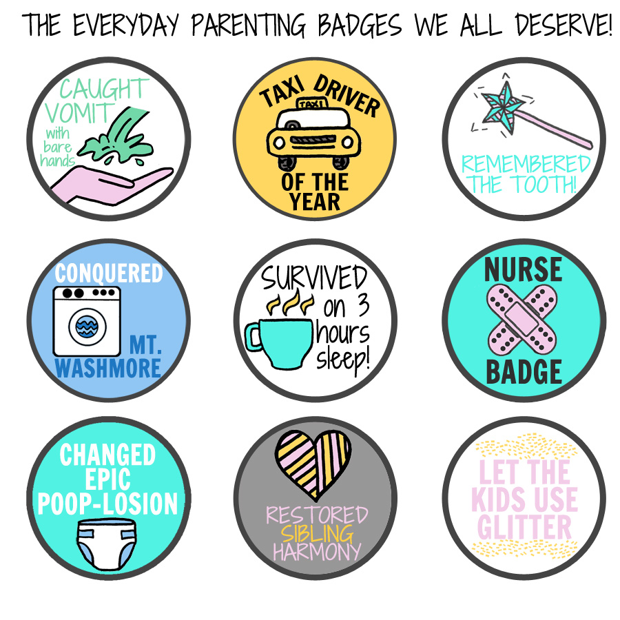 The Everyday Parenting Badges We All Deserve - There is no denying that as much as we love and adore our kids, parenting is hard. Family life is messy and complicated and it calls us to commit 24x7 physically, emotionally and financially.
