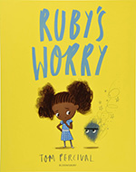 Ruby's Worry: Books for Kids Who Worry