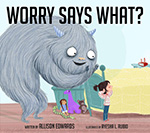 Worry Says What
