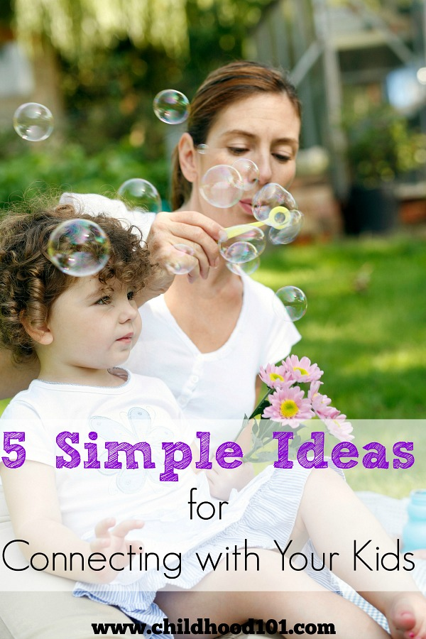 5 Simple Ideas for Connecting with Your Kids