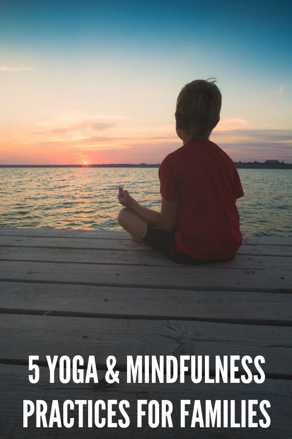 5 Yoga and Mindfulness Practices for Families