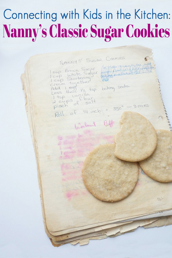 Connecting with Kids in the Kitchen: Nanny's Sugar Cookies Recipe