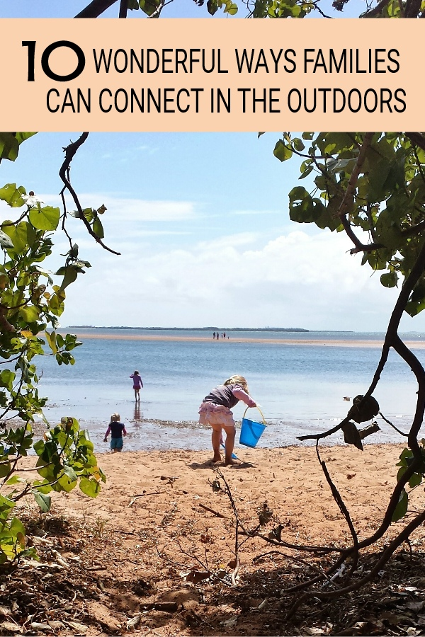 10 Outdoor Activities for Families: Connecting with Kids in Nature