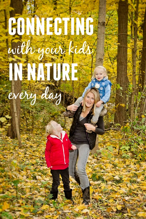 9 Ways to Connect with Kids in Nature