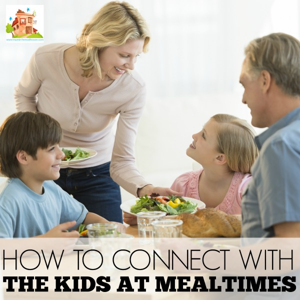 Connecting with kids at mealtimes