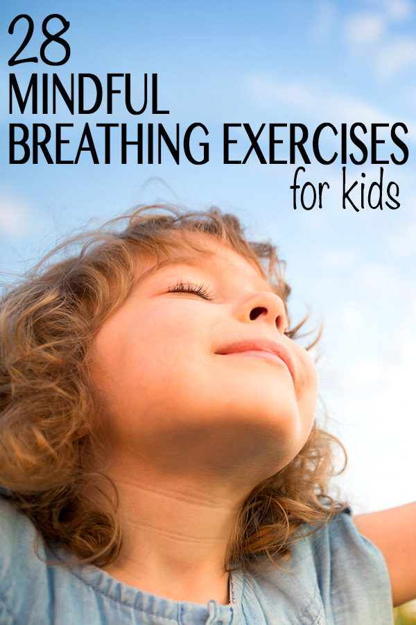 28 Mindful Breathing Exercises for Kids