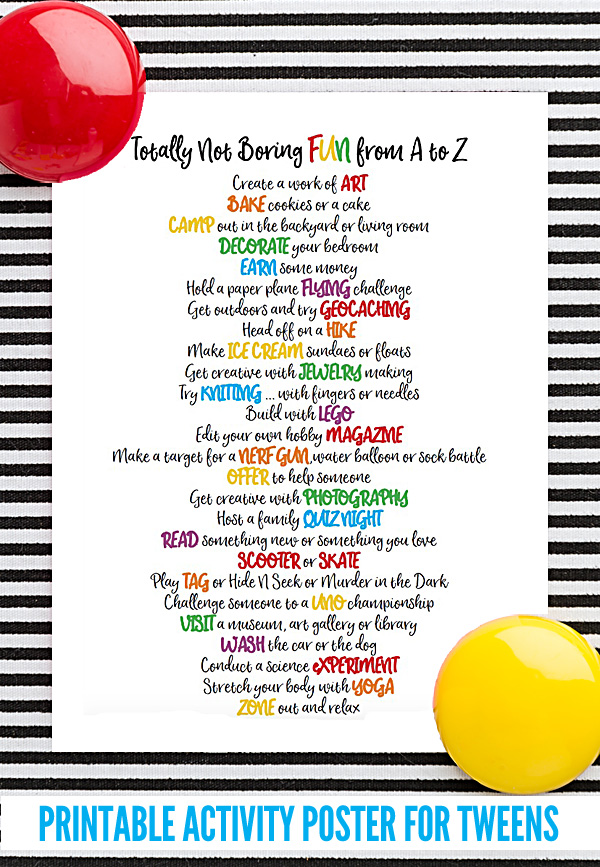 "No more 'I'm bored!"" An A to Z of fun for tweens with printable activity poster"