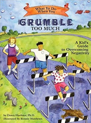 What To Do Guides for Helping Children Learn to Manage Emotions: What To DO When You Grumble Too Much