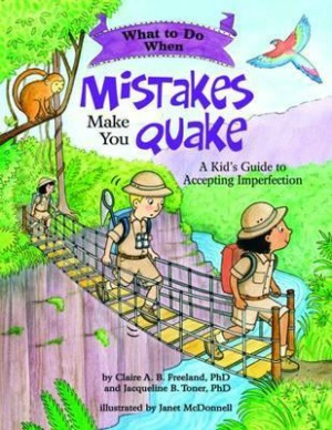 What To Do Guides for Helping Children Learn to Manage Emotions: What To Do When Mistakes Make You Quake