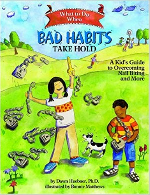 What To Do Guides for Helping Children Learn to Manage Emotions: What to Do When Bad Habits Take Hold