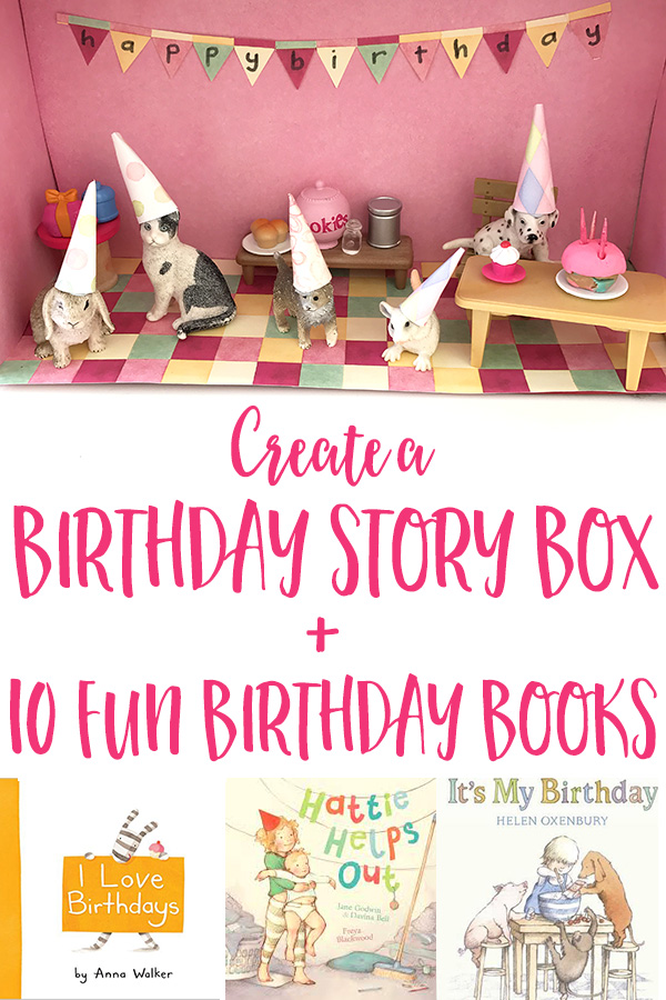 Create A Birthday Story Box 10 Books We Love