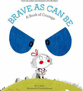 Brave As Can Be
