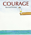 Courage: Books About Facing Fears