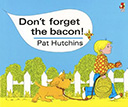 Don't Forget the Bacon: Kids Books About Listening