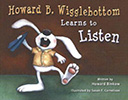 Howard B Wigglebottom Learns to Listen: Listening books for kids