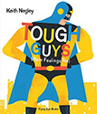 Picture Books About Empathy: Tough Guys Have Feelings Too