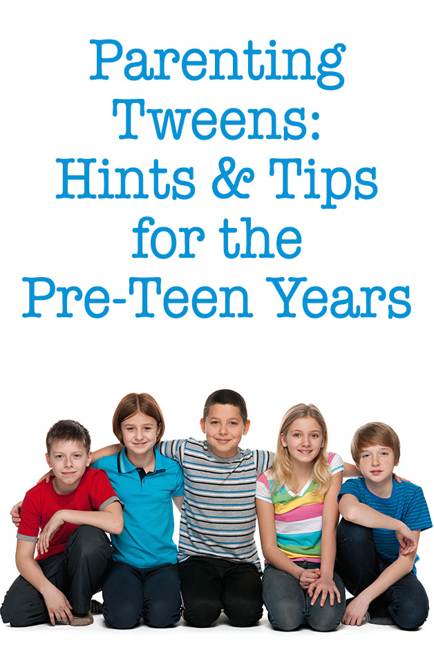 Parenting Tweens: Hints & Tips for the Pre-Teen Years