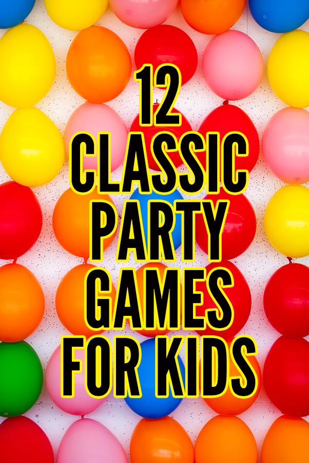 12 Awesome Party Games For Kids Kid Approved Classics