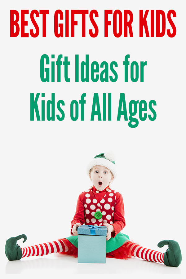 Gift Ideas for Kids of All Ages